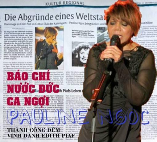 Ảnh chụp lại những trang báo của nước Đức tuần qua đã dành nhiều lời ngợi khen Pauline Ngọc cho 2 show diễn thành công đêm Vinh Danh và Tưởng Niệm Ngôi Sao Âm Nhạc Edith Piaf