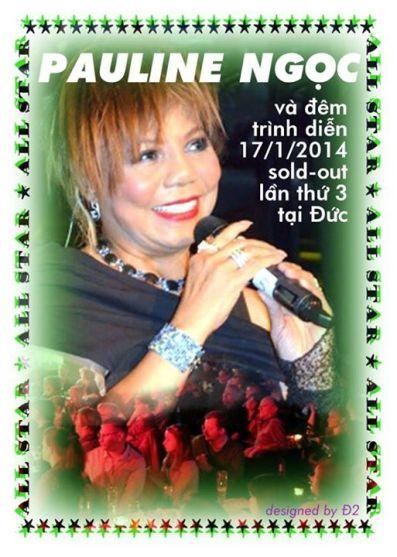 Đêm tiếng hát Pauline Ngọc dành cho giới yêu nhạc người Đức tối thứ sáu ngày 17 tháng 1 năm 2014 tại Cotton Club đã sold-out lần thứ 3 và đó là lý do tại sao Ban Giám Đốc vũ trường này đã liên tiếp mời cô về trình diễn nhiều lần trong một năm.